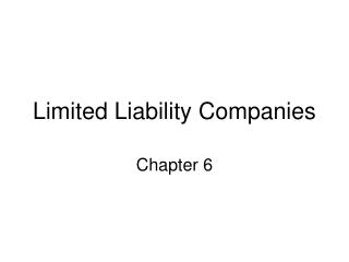 Limited Liability Companies Chapter 6