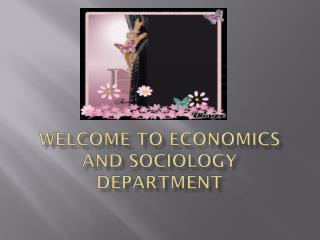 Welcome to Economics and Sociology department