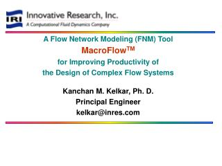 A Flow Network Modeling FNM Tool MacroFlowTM for Improving Productivity of the Design of Complex Flow Systems  Kanchan M