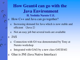How Geant4 can go with the  Java Environment H. Yoshida Naruto U.E.
