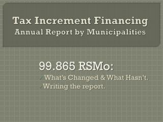 Tax Increment Financing  Annual Report by Municipalities