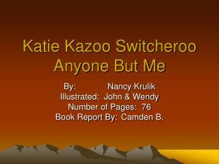 Katie Kazoo Switcheroo Anyone But Me