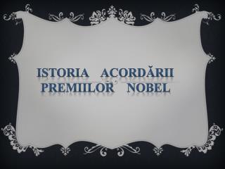 Istoria  acordării premiilor  Nobel