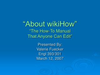 """""""About wikiHow"""" """"The How-To Manual  That Anyone Can Edit"""""""