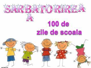 100 de zile  de  scoala