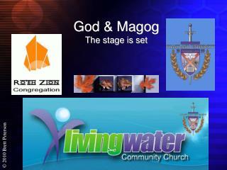 God &  Magog The stage is set
