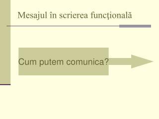 Mesajul în scrierea funcţională