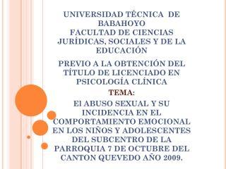 UNIVERSIDAD TÉCNICA  DE   BABAHOYO FACULTAD DE CIENCIAS JURÍDICAS , SOCIALES Y DE LA EDUCACIÓN