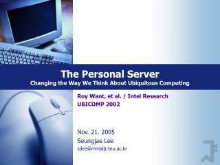 The Personal Server Changing the Way We Think About Ubiquitous Computing