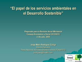 """""""El  papel  de los  servicios ambientales  en el  Desarrollo Sostenible """""""