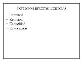 EXTINCIÓN EFECTOS LICENCIAS