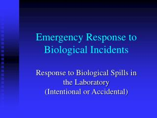 Emergency Response to  Biological Incidents