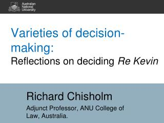 Varieties  of decision-making:  Reflections  on deciding  Re Kevin