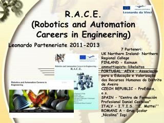 R.A.C.E.  (Robotics and Automation Careers in Engineering)