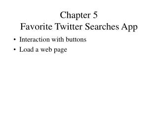 Chapter 5  Favorite Twitter Searches App