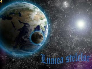 Lumea stelelor
