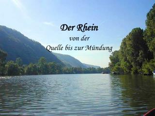 Der Rhein von der  Quelle bis zur M�ndung