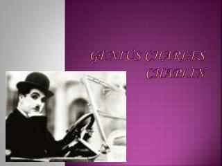 Genius Charles Chaplin