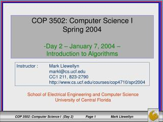 COP 3502: Computer Science I Spring 2004 Day 2 – January 7, 2004 –  Introduction to Algorithms