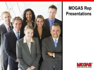 MOGAS Rep Presentations