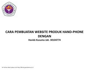 CARA PEMBUATAN WEBSITE PRODUK HAND-PHONE DENGAN Havidz Kusuma Jati. 30104774