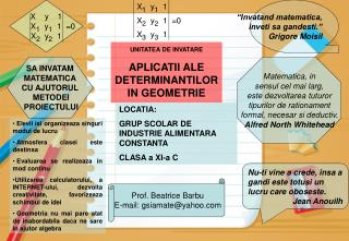 UNITATEA DE INVATARE APLICATII ALE DETERMINANTILOR IN GEOMETRIE