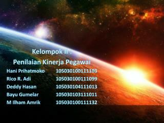 Kelompok  II  : Penilaian Kinerja Pegawai Hani Prihatmoko105030100111103