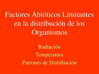 Factores Abióticos Limitantes en la distribución de los Organismos