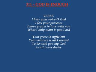 311 � GOD IS ENOUGH