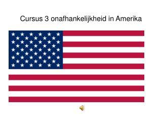 Cursus 3 onafhankelijkheid in Amerika
