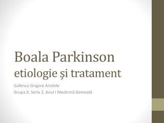 Boala  Parkinson etiologie şi tratament