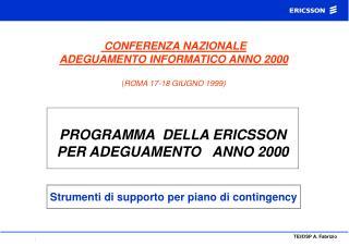 CONFERENZA NAZIONALE ADEGUAMENTO INFORMATICO ANNO 2000 ( ROMA 17-18 GIUGNO 1999)