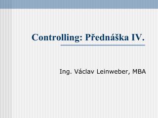 Controlling: Přednáška IV.