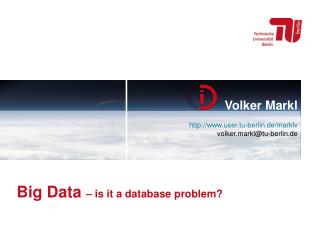 Big Data  –  is it  a  database problem ?