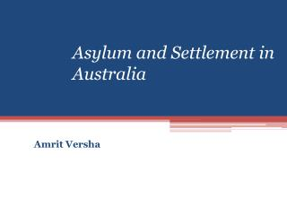 Asylum and Settlement in Australia