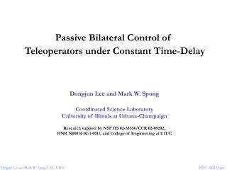 Passive Bilateral Control of  Teleoperators under Constant Time-Delay