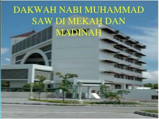 DAKWAH NABI MUHAMMAD SAW DI MEKAH DAN MADINAH