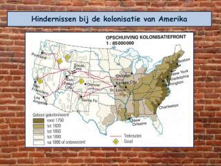 Hindernissen bij de kolonisatie van Amerika