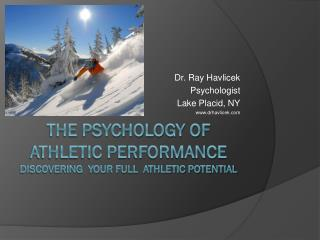 The Psychology of Athletic Performance  DISCOVERING  your full  ATHLETIC potential