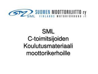 SML  C-toimitsijoiden Koulutusmateriaali moottorikerhoille