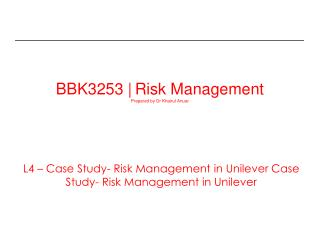 BBK3253 | Risk Management Prepared by Dr Khairul Anuar