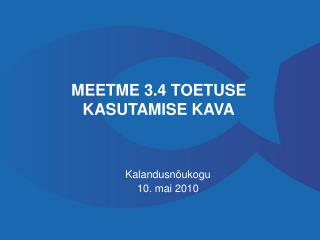 MEETME 3.4 TOETUSE KASUTAMISE KAVA