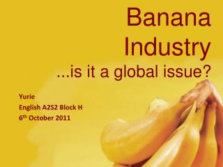 Banana Industry ...is it a global issue?