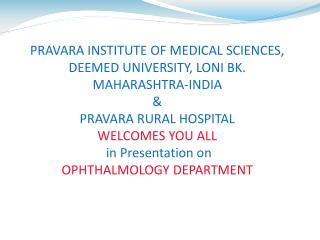 PRAVARA INSTITUTE OF MEDICAL SCIENCES,  DEEMED UNIVERSITY, LONI BK. MAHARASHTRA-INDIA &