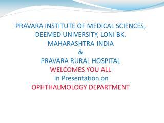 PRAVARA INSTITUTE OF MEDICAL SCIENCES,  DEEMED UNIVERSITY, LONI BK. MAHARASHTRA-INDIA &