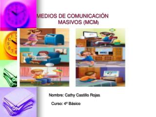 MEDIOS DE COMUNICACIÓN                MASIVOS (MCM )