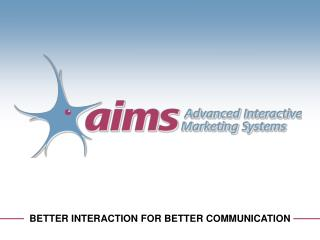 BETTER INTERACTION FOR BETTER COMMUNICATION