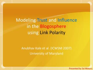 Modeling  Trust  and  Influence in the  Blogosphere using  Link Polarity