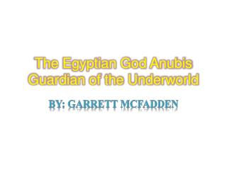 The Egyptian God Anubis Guardian of the Underworld