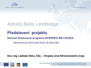 Představení projektu Seminář Zhodnocení programu INTERREG IIIB CADSES